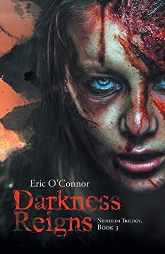 9781490768113: Darkness Reigns: Nephilim Trilogy, Book 3