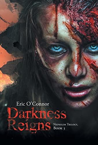 9781490768137: Darkness Reigns: Nephilim Trilogy, Book 3