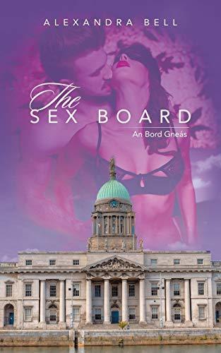 The Sex Board: An Bord Gneas (Paperback): Alexandra Bell