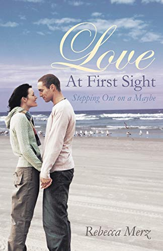 9781490800479: Love at First Sight: Stepping Out on a Maybe