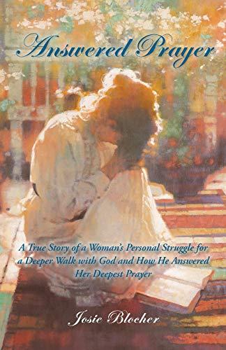 Answered Prayer: A True Story of a: Blocher, Josie