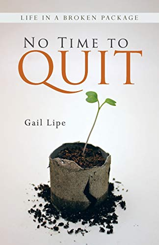 9781490800967: No Time to Quit: Life in a Broken Package