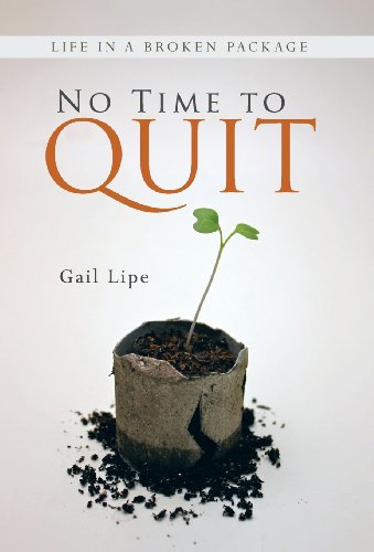 9781490800981: No Time to Quit: Life in a Broken Package