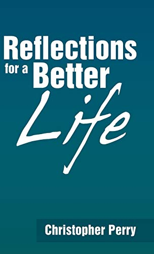 Reflections for a Better Life: Christopher Perry