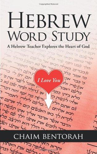 9781490801414: Hebrew Word Study: A Hebrew Teacher Explores the Heart of God
