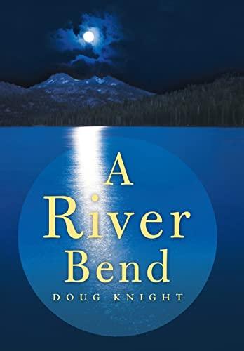 A River Bend: Knight, Doug