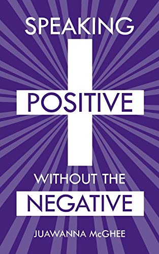 9781490802268: Speaking Positive without the Negative