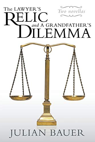 9781490802725: The Lawyer's Relic and A Grandfather's Dilemma
