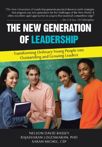 The New Generation of Leadership: Transforming Ordinary Young People Into Outstanding and Growing ...