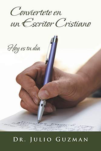 9781490803456: Conviertete en un Escritor Cristiano: Hoy es tu Día (Spanish Edition)