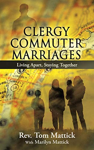 9781490803838: Clergy Commuter Marriages: Living Apart, Staying Together