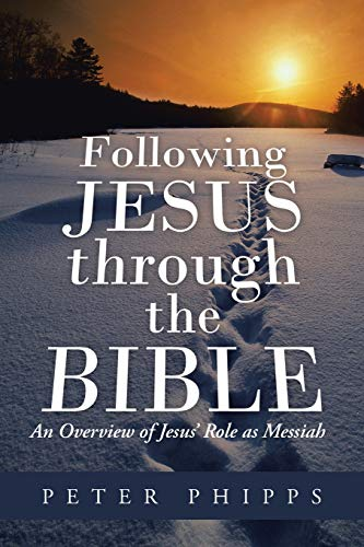 9781490804729: Following Jesus through the Bible: An Overview of Jesus' Role as Messiah