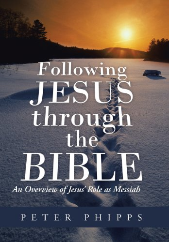 9781490804743: Following Jesus Through the Bible: An Overview of Jesus' Role as Messiah