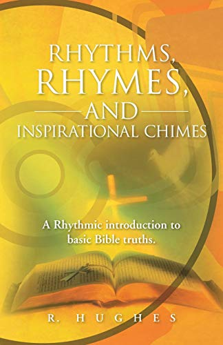 Rhythms, Rhymes, and Inspirational Chimes: A Rhythmic: Hughes, R.
