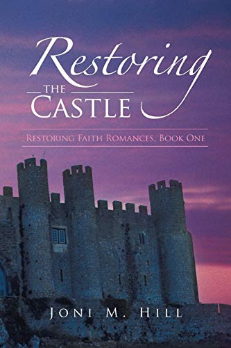 9781490806099: Restoring the Castle: Restoring Faith Romances, Book One
