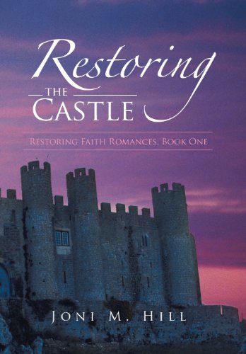 9781490806105: Restoring the Castle: Restoring Faith Romances, Book One