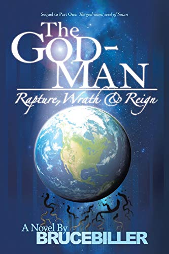 9781490806129: The God-Man: Rapture, Wrath, and Reign