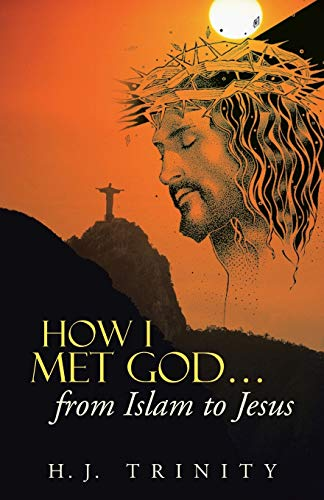 9781490807553: How I Met God...from Islam to Jesus