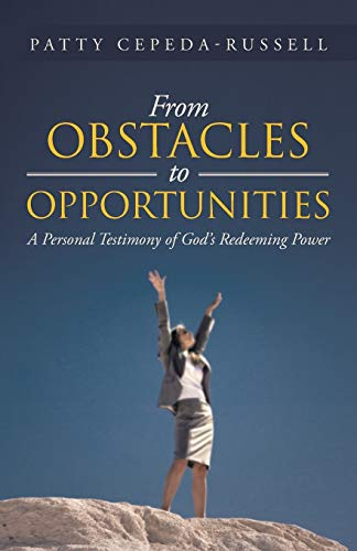 9781490807584: From Obstacles To Opportunities: A Personal Testimony Of God's Redeeming Power