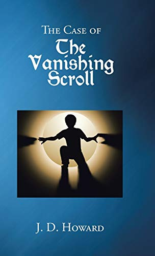 9781490807829: The Case of the Vanishing Scroll