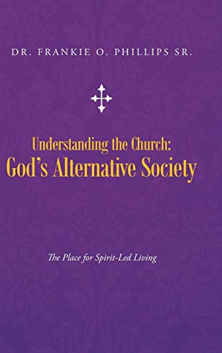 Understanding the Church: Gods Alternative Society: The Place for Spirit-Led Living: Sr. . Frankie ...