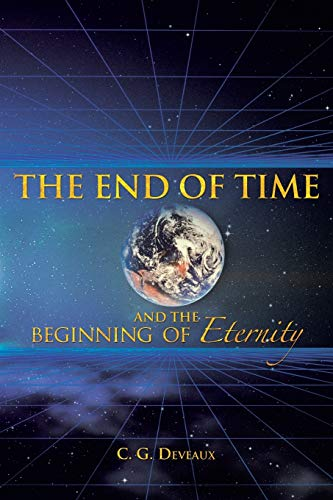 9781490809052: The End of Time and the Beginning of Eternity
