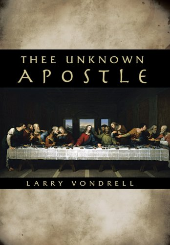Thee Unknown Apostle: Larry Vondrell