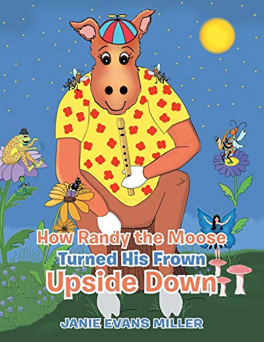 How Randy the Moose Turned His Frown Upside Down: Miller, Janie Evans