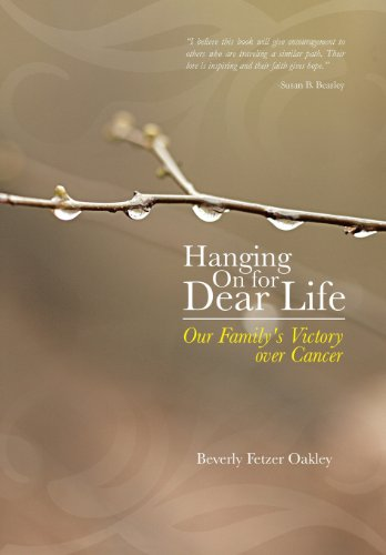 9781490809687: Hanging on for Dear Life: Our Family's Victory Over Cancer
