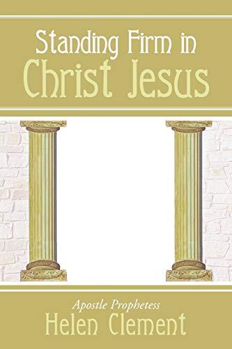 9781490809793: Standing Firm in Christ Jesus