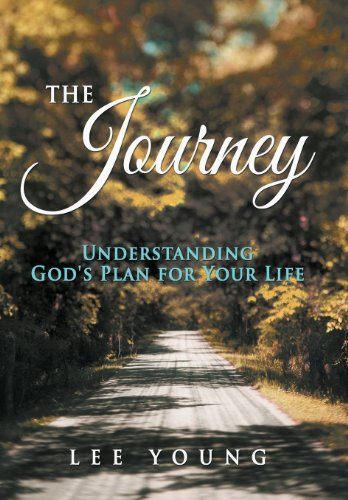 The Journey: Understanding God's Plan for Your Life: Young, Lee