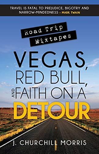 Road Trip Mixtapes: Vegas, Red Bull, and: J. Churchill Morris