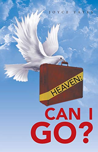 9781490812427: Heaven: Can I Go?