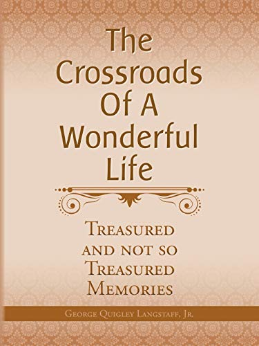 The Crossroads of a Wonderful Life: Treasured: Langstaff Jr., George