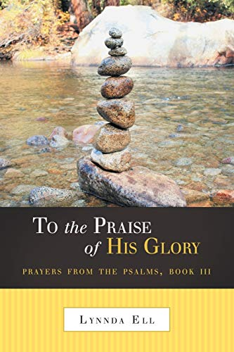 9781490814025: To the Praise of His Glory: Prayers from the Psalms, Book III