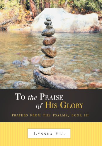 9781490814032: To the Praise of His Glory: Prayers from the Psalms, Book III