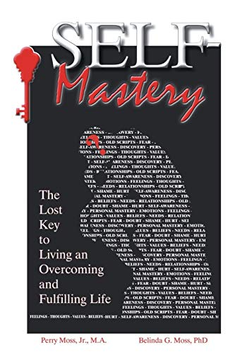 9781490814742: Self-Mastery: The Lost Key to Living an Overcoming and Fulfilling Life