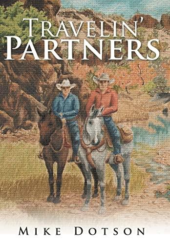 Travelin' Partners: Dotson, Mike