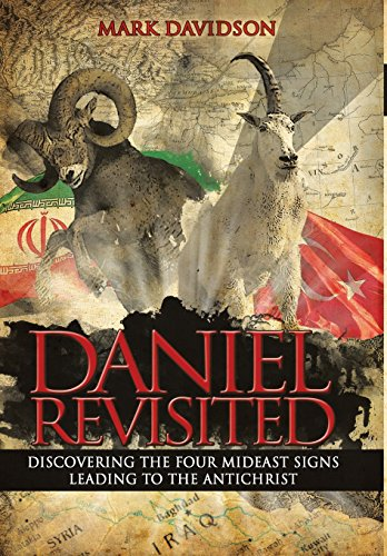 9781490815145: Daniel Revisited: Discovering the Four Mideast Signs Leading to the Antichrist