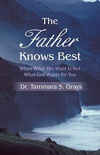 The Father Knows Best: Dr. Tammara S. Grays