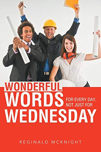 9781490815213: Wonderful Words for Every Day, Not Just for Wednesday