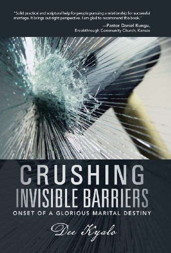 9781490817675: Crushing Invisible Barriers: Onset of a Glorious Marital Destiny