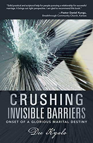 9781490817682: Crushing Invisible Barriers: Onset of a Glorious Marital Destiny