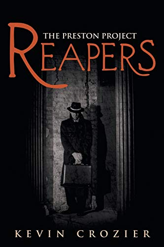 Reapers: The Preston Project: Kevin Crozier