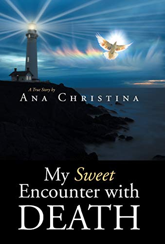My Sweet Encounter with Death: Ana Christina