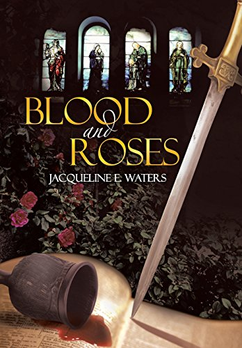 Blood and Roses: Jacqueline E. Waters