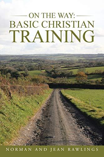 9781490824024: On the Way: Basic Christian Training