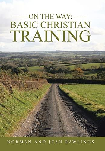 9781490824031: On the Way: Basic Christian Training