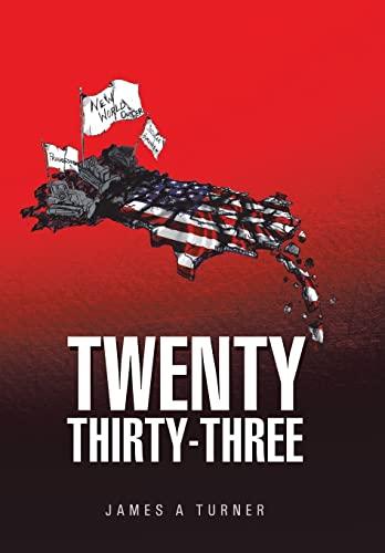 Twenty Thirty-Three: Turner, James a.