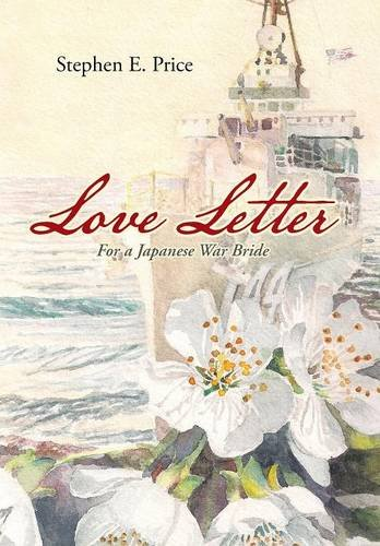 Love Letter: For a Japanese War Bride: Price, Stephen E.